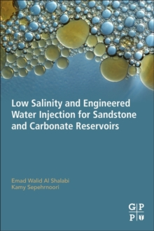 Low Salinity and Engineered Water Injection for Sandstone and Carbonate Reservoirs, Paperback Book