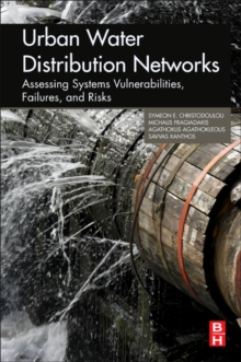 Urban Water Distribution Networks : Assessing Systems Vulnerabilities, Failures, and Risks, Paperback Book