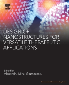 Design of Nanostructures for Versatile Therapeutic Applications, Paperback / softback Book