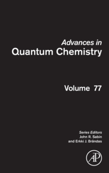 Advances in Quantum Chemistry : Volume 77, Hardback Book