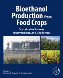 Bioethanol Production from Food Crops : Sustainable Sources, Interventions, and Challenges, Paperback / softback Book
