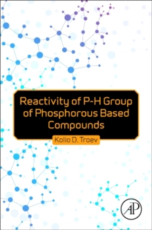 Reactivity of P-H Group of Phosphorus Based Compounds, Paperback Book