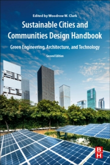 Sustainable Cities and Communities Design Handbook : Green Engineering, Architecture, and Technology, Paperback Book