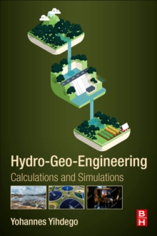 Hydro-Geo-Engineering : Calculations and Simulations, Paperback / softback Book