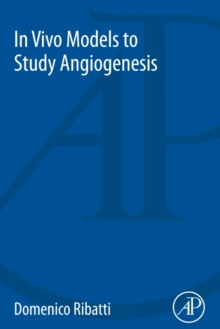 In Vivo Models to Study Angiogenesis, Paperback Book