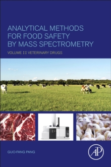 Analytical Methods for Food Safety by Mass Spectrometry : Volume II Veterinary Drugs, Paperback / softback Book