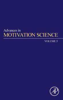 Advances in Motivation Science : Volume 5, Hardback Book