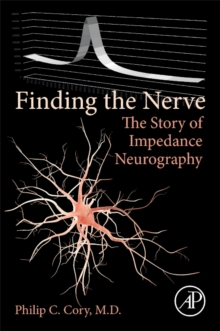 Finding the Nerve : The Story of Impedance Neurography, Paperback Book