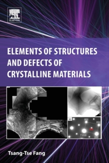 Elements of Structures and Defects of Crystalline Materials, Paperback Book