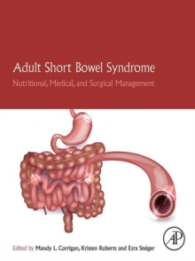 Adult Short Bowel Syndrome : Nutritional, Medical, and Surgical Management, EPUB eBook