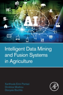 Intelligent Data Mining and Fusion Systems in Agriculture, Paperback / softback Book