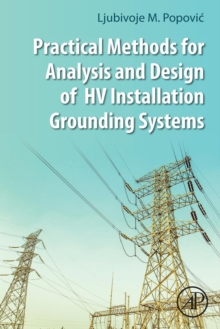 Practical Methods for Analysis and Design of HV Installation Grounding Systems, Paperback / softback Book