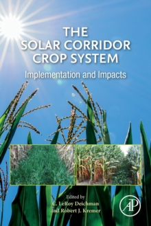 The Solar Corridor Crop System : Implementation and Impacts, Paperback / softback Book