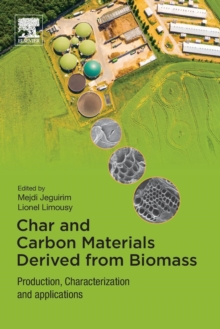 Char and Carbon Materials Derived from Biomass : Production, Characterization and Applications, Paperback / softback Book