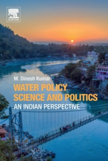 Water Policy Science and Politics : An Indian Perspective, Paperback Book