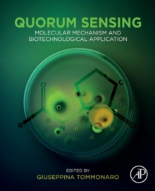 Quorum Sensing : Molecular Mechanism and Biotechnological Application, Paperback / softback Book