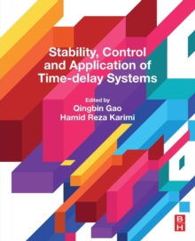 Stability, Control and Application of Time-Delay Systems, Paperback / softback Book