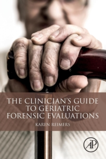 The Clinician's Guide to Geriatric Forensic Evaluations, Paperback / softback Book
