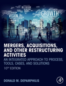 Mergers, Acquisitions, and Other Restructuring Activities : An Integrated Approach to Process, Tools, Cases, and Solutions, Paperback / softback Book