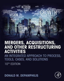 Mergers, Acquisitions, and Other Restructuring Activities : An Integrated Approach to Process, Tools, Cases, and Solutions, EPUB eBook