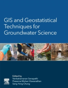 GIS and Geostatistical Techniques for Groundwater Science, Paperback / softback Book