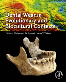 Dental Wear in Evolutionary and Biocultural Contexts, EPUB eBook