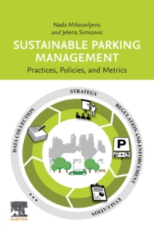 Sustainable Parking Management : Practices, Policies, and Metrics, Paperback / softback Book