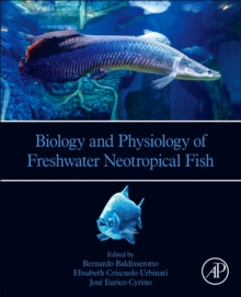 Biology and Physiology of Freshwater Neotropical Fish, Paperback / softback Book