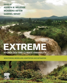 Extreme Hydrology and Climate Variability : Monitoring, Modelling, Adaptation and Mitigation, Paperback / softback Book