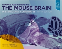 Paxinos and Franklin's the Mouse Brain in Stereotaxic Coordinates, Hardback Book
