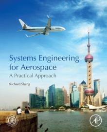 Systems Engineering for Aerospace : A Practical Approach, Paperback / softback Book