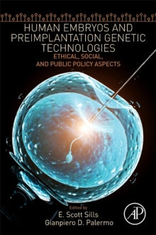 Human Embryos and Preimplantation Genetic Technologies : Ethical, Social, and Public Policy Aspects, Paperback / softback Book