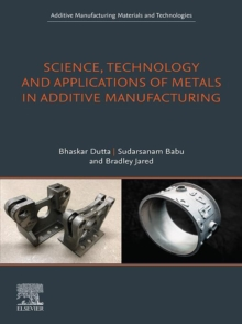 Science, Technology and Applications of Metals in Additive Manufacturing, EPUB eBook
