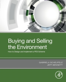 Buying and Selling the Environment : How to Design and Implement a PES Scheme, Paperback / softback Book