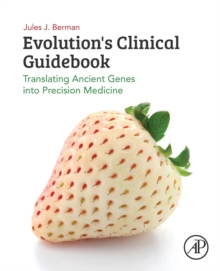 Evolution's Clinical Guidebook : Translating Ancient Genes into Precision Medicine, Paperback / softback Book