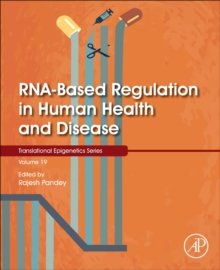 RNA-Based Regulation in Human Health and Disease : Volume 16, Paperback / softback Book
