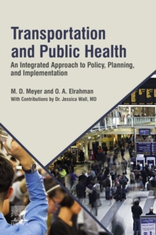 Transportation and Public Health : An Integrated Approach to Policy, Planning, and Implementation, EPUB eBook