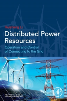 Distributed Power Resources : Operation and Control of Connecting to the Grid, Paperback / softback Book
