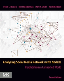 Analyzing Social Media Networks with NodeXL : Insights from a Connected World, Paperback / softback Book