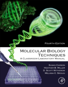 Molecular Biology Techniques : A Classroom Laboratory Manual, Paperback / softback Book