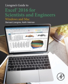 Liengme's Guide to Excel 2016 for Scientists and Engineers : (Windows and Mac), Paperback / softback Book