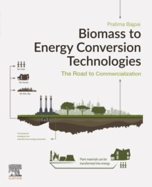 Biomass to Energy Conversion Technologies : The Road to Commercialization, EPUB eBook