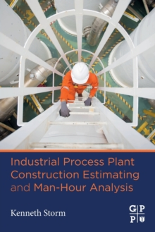Industrial Process Plant Construction Estimating and Man-Hour Analysis, Paperback / softback Book