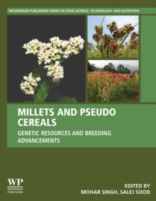Millets and Pseudo Cereals : Genetic Resources and Breeding Advancements, Paperback / softback Book