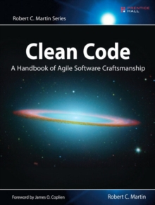 Clean Code : A Handbook of Agile Software Craftsmanship, Paperback / softback Book