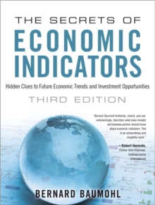 The Secrets of Economic Indicators : Hidden Clues to Future Economic Trends and Investment Opportunities, Paperback / softback Book