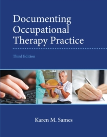 Documenting Occupational Therapy Practice, Paperback Book