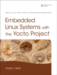 Embedded Linux Systems with the Yocto Project, Hardback Book