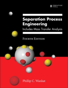Separation Process Engineering : Includes Mass Transfer Analysis, Hardback Book