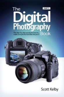 The Digital Photography Book, Part 5 : Photo Recipes, Paperback / softback Book